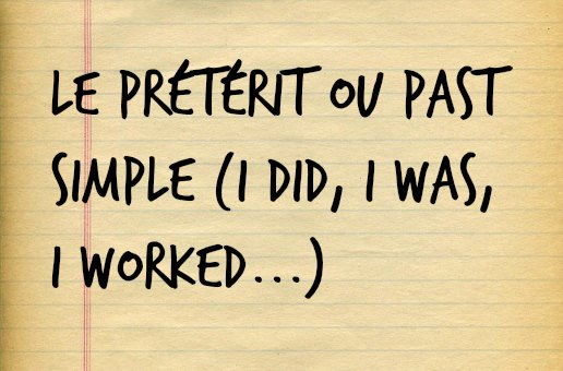 Past Simple Anglais I Did I Worked