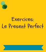Exercice anglais present perfect