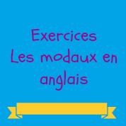 Exercices Modaux Anglais Anglais Rapide