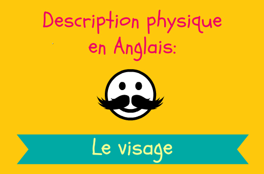 Description Physique En Anglais Le Visage