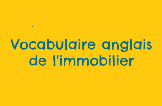 l'anglais de l'immobilier vocabulaire