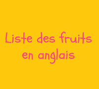 les fruits en anglais. Black Bedroom Furniture Sets. Home Design Ideas