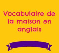 vocabulaire de la maison en anglais