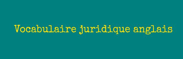 vocabulaire juridique anglais