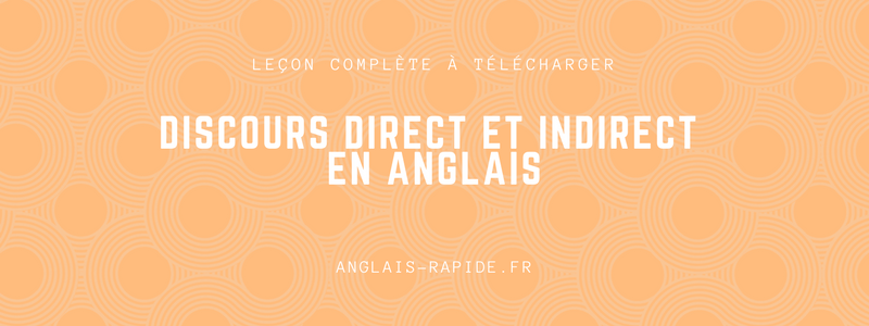 discours direct et indirect anglais